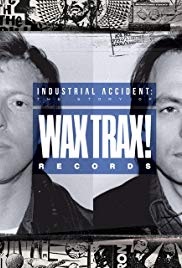 Watch Free Industrial Accident: The Story of Wax Trax! Records (2018)