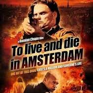 Watch Free To Live and Die in Amsterdam (2016)